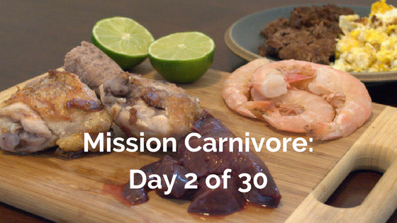Mission Carnivore Day 2 of 30